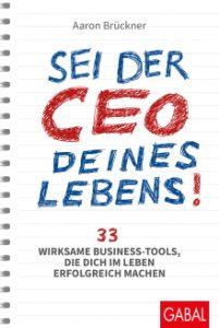 Aaron Brückner: Sei der CEO seines Lebens.